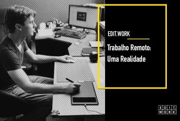 Trabalho Remoto: Uma Realidade