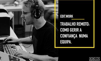 Trabalho remoto: como gerir a confiança numa equipa