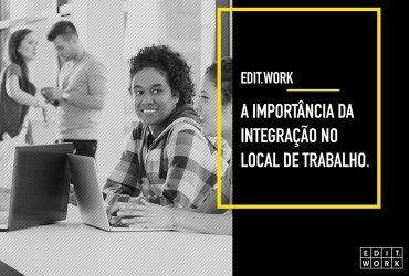 A importância da integração no local de trabalho