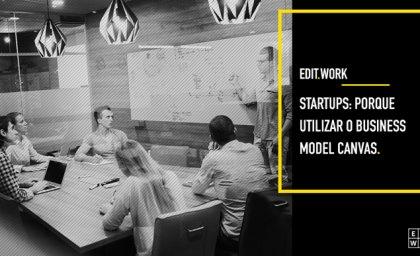 Startups: porque utilizar o Business Model Canvas?