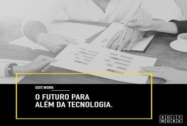 O futuro para além da tecnologia