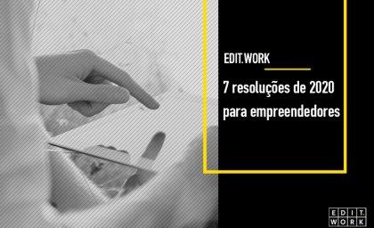 7 resoluções de 2020 para empreendedores